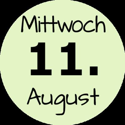 Mittwoch 11. August 2021