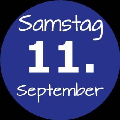 Samstag 11. September 2021