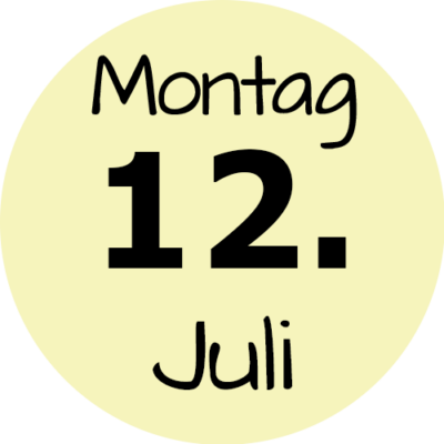 Montag 12. Juli 2021