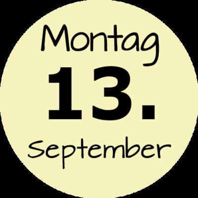 Montag 13. September 2021