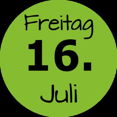 Freitag 16. Juli 2021
