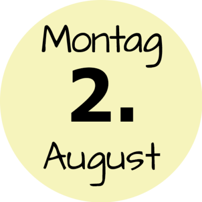 Montag 2. August 2021
