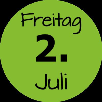 Freitag 2. Juli 2021
