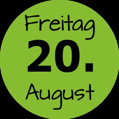 Freitag 20. August 2021