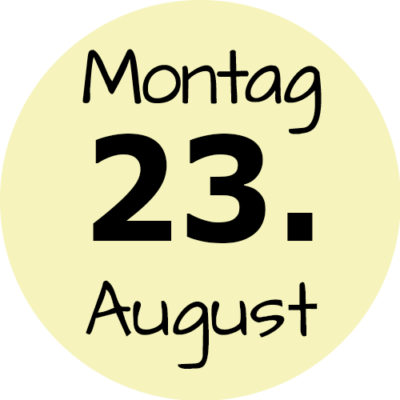 Montag 23. August 2021