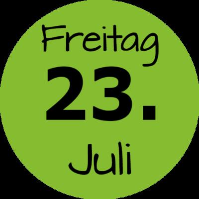 Freitag 23. Juli 2021