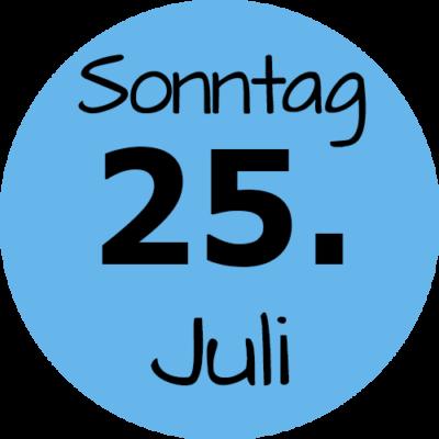 Sonntag 25. Juli 2021