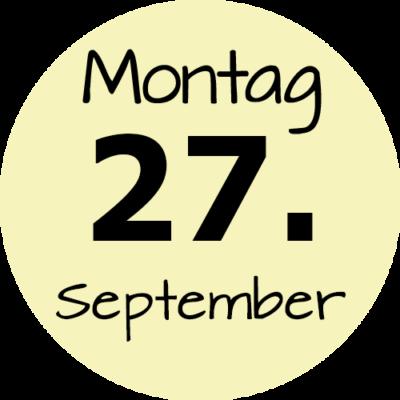 Montag 27. September 2021