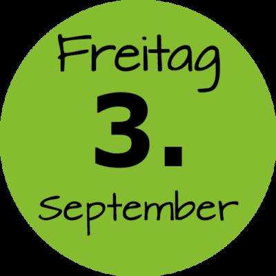 Freitag 3. September 2021