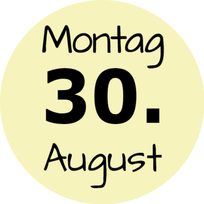 Montag 30. August 2021