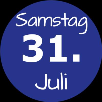 Samstag 31. Juli 2021