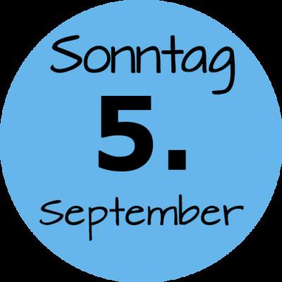 Sonntag 5. September 2021