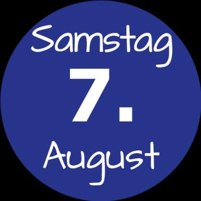 Samstag 7. August 2021