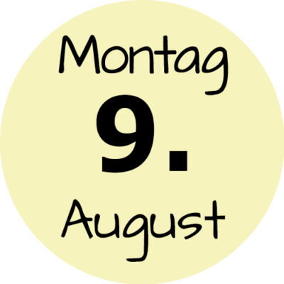 Montag 9. August 2021